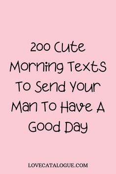 Flirty Good Morning Quotes, Morning Texts For Him, Romantic Good Morning Messages, Cute Good Morning Texts, Good Morning My Love, Romantic Messages For Him, Good Morning Husband, Sweet Romantic Quotes, Messages For Her