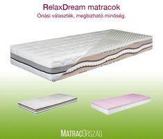 RelaxDream matracok - Hotel matracok közvetlenül a gyártótól ! Nem lesz többé ÁLOM A JÓ ALVÁS ha itt rendeli ágyat vagy matracát ! Kiváló minőség ! Megfizethető ár ! www.matracorszag.hu
