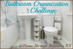 Whether your bathroom is big or small, bathroom organization is key to making the space functional and pleasant. Here are step by step instructions for this week's challenge to make it work for you.