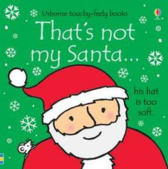 That's Not My Santa.  Babies and toddlers will love turning the pages and touching the patches of different textures.  Do you have babies and toddlers on your gift list?