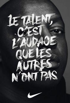 Le talent c'est l'audace que les autres n'ont pas, for Nike - Creative Journal Creative Typography, Typography Letters, Typography Poster, Typography Design, Hand Typography, Handwritten Typography, Series Poster, Nike Poster, Poster Poster