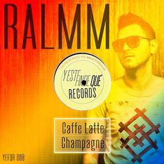 Ralmm - Caffe Latte / Champagne (YEFQ Records 008)