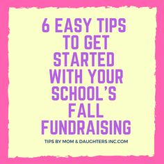 Moms, you know that schools need money.  But it's not easy when fundraisers require your time and checkbook. So here are 6 tips to ease your pain and earn more money with your first fall school fundraising project.