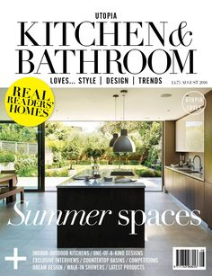 The August 2016 issue of Utopia Kitchen & Bathroom magazine is now on sale http://www.utopiamag.co.uk/subscribe/
