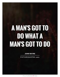 That's right man. Done Quotes, Picture Quotes, Quotations, Humor, Sayings, Men, Lyrics, Humour, Funny Photos