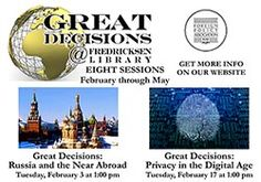 Join us for our Great Decisions program.  Session 2 focuses on Privacy in the Digital Age, February 17 at 1:00 pm