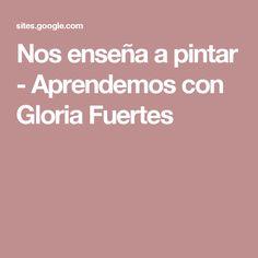 Nos enseña a pintar - Aprendemos con Gloria Fuertes