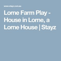 Lorne Farm Play - House in Lorne, a Lorne House | Stayz
