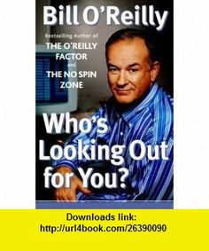 Whos Looking Out for You? (Hardcover) Bill OReilly ,   ,  , ASIN: B002YDV01Y , tutorials , pdf , ebook , torrent , downloads , rapidshare , filesonic , hotfile , megaupload , fileserve
