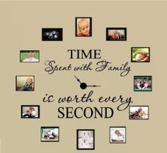 Time Spent with Family Is Worth Every Second #3, Wall Decal Home Decor 6″ X 17″ and 4″ X 17″
