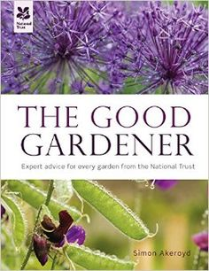 The Good Gardener by Simon Akeroyd .Published for National Trust Books.