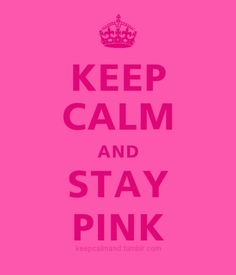 Keep Calm And Stay Pink #girly #pink <3 For guide + advice on lifestyle, visit www.thatdiary.com