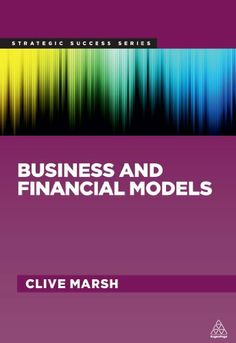 Business and Financial Models (Strategic Success) by Clive Marsh. $27.53. 296 pages. Publisher: Kogan Page (March 3, 2013)