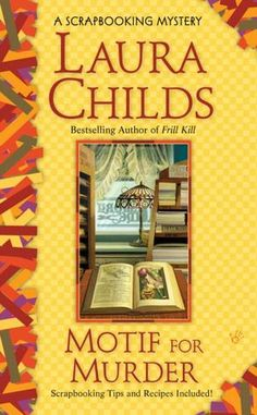 Laura Childs - Scrapbooking and mystery series.