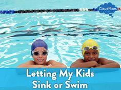Letting My Kids Sink or Swim | CloudMom