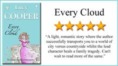 Every Cloud by Lucy Cooper. #look4books www.look4books.co.uk Book Posters, Author, Romantic, Clouds, Reading, Books, Libros, Book, Writers