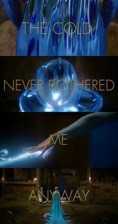 The Cold Never Bothered Me Anyway @Nina Gonzalez Gonzalez Lehr YOU NEED TO WATCH OUAT