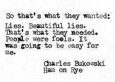 Henry Charles Bukowski, Best Poems, Say More, The Fool, Wise Words, Favorite Quotes, Quotations, Me Quotes, Literature