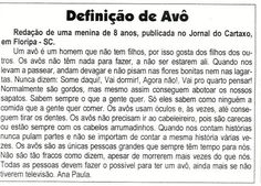 blogAuriMartini: Definição de avô - Redação de uma criança de 8 anos http://wwwblogtche-auri.blogspot.com.br/2013/12/definicao-de-avo-redacao-de-uma-crianca.html