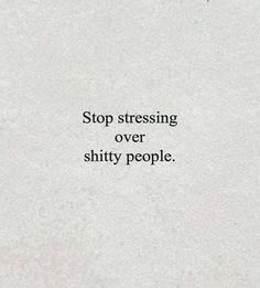 Don't stress those shitty people. Motivacional Quotes, Great Quotes, Words Quotes, Quotes To Live By, Funny Quotes, Give And Take Quotes, Let Down Quotes, Get Away Quotes, Toxic Quotes
