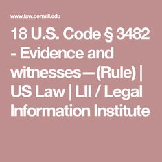 18 U.S. Code § 3482 - Evidence and witnesses—(Rule) | US Law | LII / Legal Information Institute