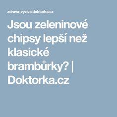 Jsou zeleninové chipsy lepší než klasické brambůrky?   Doktorka.cz