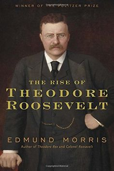 The Rise of Theodore Roosevelt by Edmund Morris https://www.amazon.com/dp/1400069653/ref=cm_sw_r_pi_dp_U_x_oLxtAbA8125VA