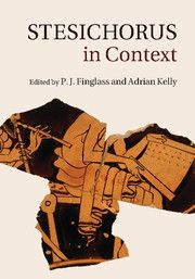 Stesichorus in context / edited by P. J. Finglass and Adrian Kelly +info: http://www.cambridge.org/es/academic/subjects/classical-studies/classical-literature/stesichorus-context?format=AR&isbn=9781316382912