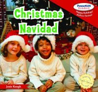 Christmas- Navidad by: Josie Keogh  Young readers get a manageable introduction to Christmas and some of its traditions. Full-page photographs and easy-to-follow text in both English and standard Latin-American Spanish will engage readers from cover to cover. A great addition to any library.