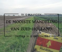 De mooiste wandeling van Zuid-Holland, de Vliet en Dieproute tussen Puttershoek en Strijen. Genieten van de polders in de Hoeksche Waard. Holland, She Likes, Day Hike, Hiking Trails, Places To See, Netherlands, Walking, Traveling, Bike