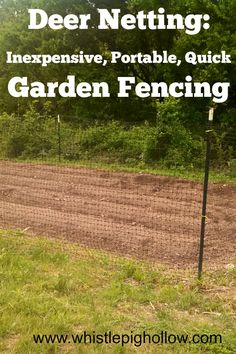 Inexpesive, Portable, Quick Garden Fencing | Whistle Pig Hollow