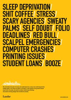 I freaking love Landor. Career Inspiration, Sleep Deprivation, We Remember, Student Loans, Copywriting, Mad Men, Digital Media, Visual Identity, Advertising