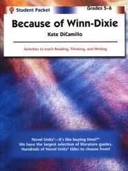 Because of Winn-Dixie, Novel Units Student Packet, Grades 5-6   -               By: Kate DiCamillo