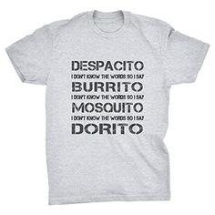 Despacito Burrito Mosquito Dorito Funny T-shirt (GREY, S)...