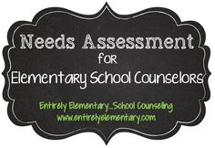 Needs Assessment - Entirely Elementary...School Counseling