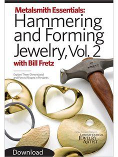 Metalsmith Essentials: Hammering and Forming Jewelry, Volume 2 (Video Download) - Interweave