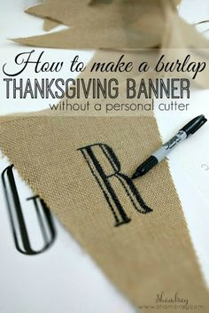 A simple way to make a gratitude banner to hang in your home during the Thanksgiving season. A banner is a great way to remember to be thankful during the month of November. Thanksgiving Banner, Fall Banner, Holiday Banner, Diy Banner, Christmas Banners, Thanksgiving Crafts, Thanksgiving Decorations, Burlap Banners, Burlap Bunting