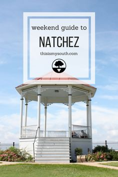 Weekend Guide to Natchez, Mississippi via thisismysouth.com
