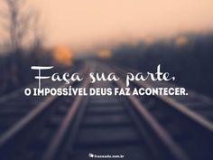 Frases de Deus: O impossível Deus faz acontecer | Fraseado – Frases e mensagens para você compartilhar