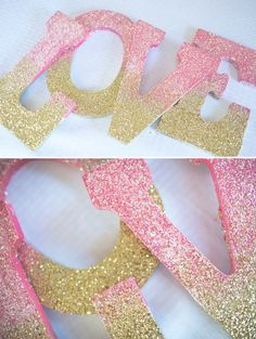 Ombre Glitter LOVE Sign DIY- I'd like to do this with Ashley's name for her room.