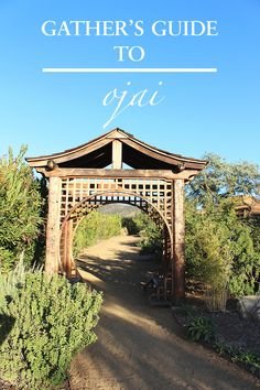 The Ojai Guide | WHERE TO STAY, DINE + DRINK, SHOP, UNWIND AND EXPLORE IN SHANGRI-LA