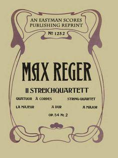 Reger, Max : II. Streichquartett, Op. 54, no. 2, la majeur, A dur, A major