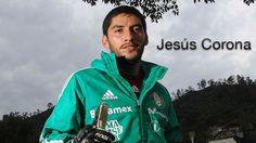 Jesús Corona | Selección Mexicana de Fútbol - Mi Selección