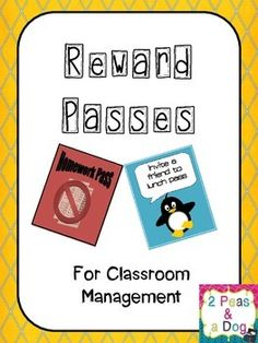 Free: Reward Passes for Classroom Management This product is a set of two different reward passes that can be used in conjunction with your classroom management program to encourage and praise your students.