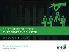 Check out this short e-book on Slideshare, discussing 10 interesting recruitment stories that broke the clutter!