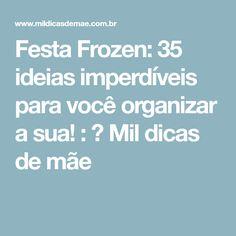 d1e64850d6c77 Festa Frozen  35 ideias imperdíveis para você organizar a sua!