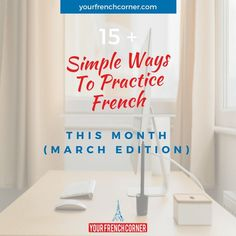 15 Simple Ways to Practice French This Month (March Edition) Learn French Beginner, Learn French Online, Learn French Fast, French For Beginners, How To Speak French, Teach Yourself French, How To Introduce Yourself, Learning Cards, Ways Of Learning