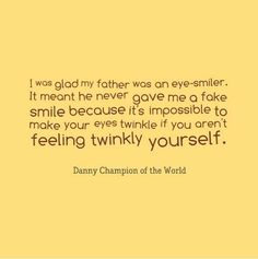 Danny quote - Danny the Champion of the World - Roald Dahl