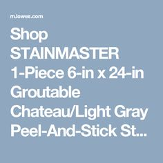 Shop STAINMASTER 1-Piece 6-in x 24-in Groutable Chateau/Light Gray Peel-And-Stick Stone Luxury Vinyl Tile at Lowes.com