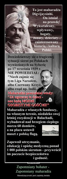 Zapomniany bohater - Zapomniany maharadża – Niewdzięczność jest zapłatą świata Weird Facts, Fun Facts, Poland History, I Want To Cry, Memes, Good To Know, True Stories, Sentences, Einstein